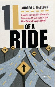 1L of a Ride - A Well-Traveled Professor's Roadmap to Success in the First Year of Law School
