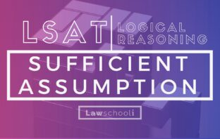LSAT LR sufficient assumption questions