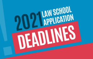 2021 Law School Application Deadlines